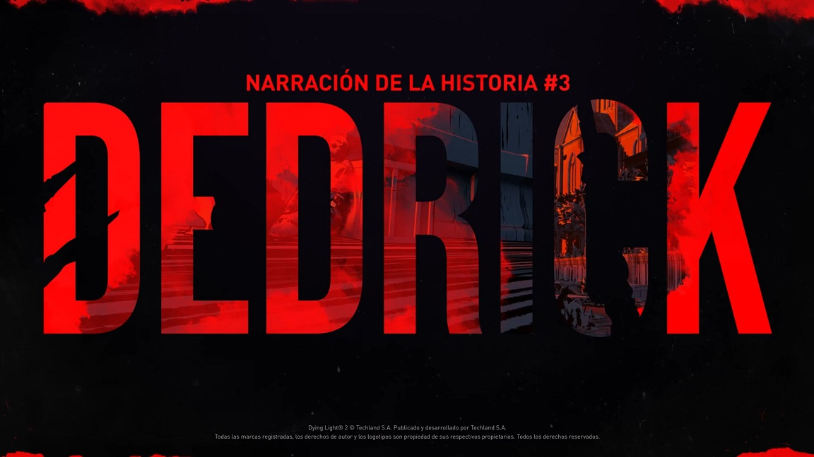 Dying Light 2 Stay Human lanza una nueva audio historia en Español Latino Dedrick, GamersRD