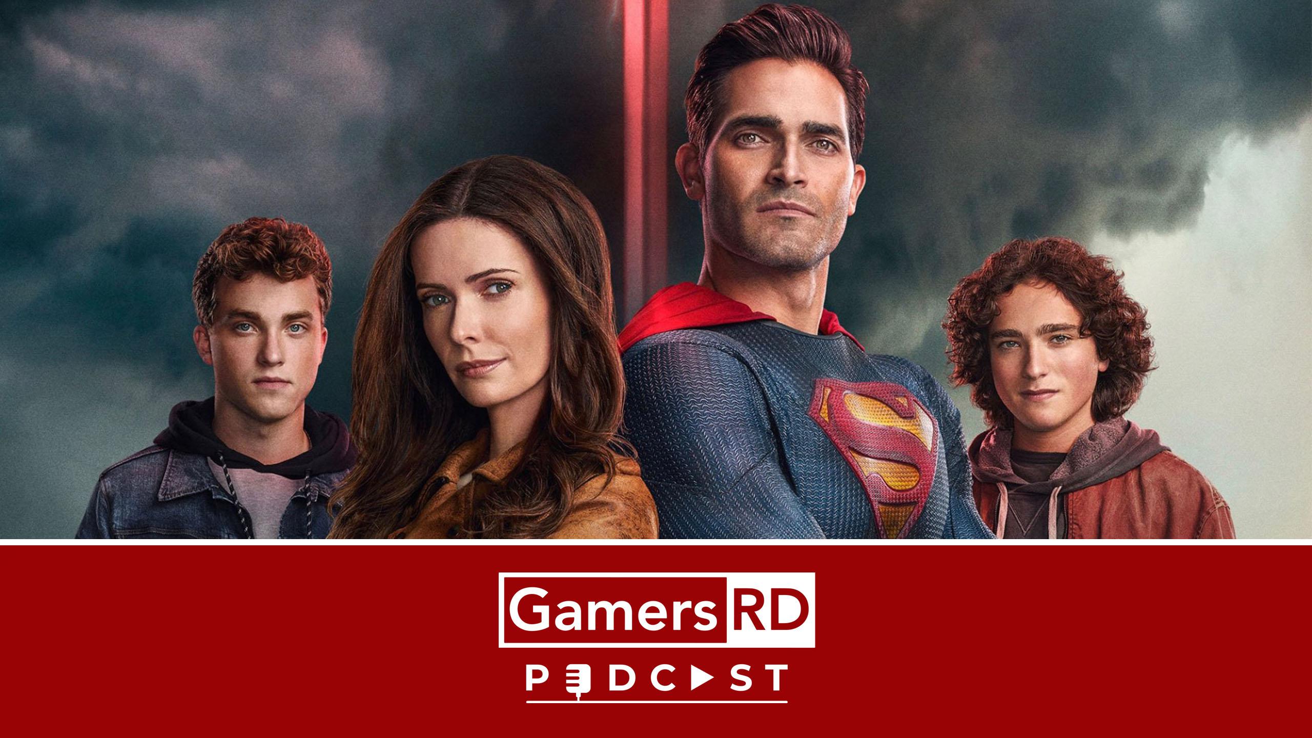 Superman & Lois GamersRD Podcast DC